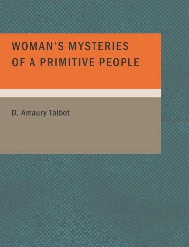 Woman's Mysteries of a Primitive People (Large Print Edition)