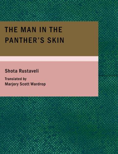 The Man in the Panther's Skin (Large Print Edition)