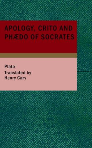 Apology; Crito and Phaedo of Socrates