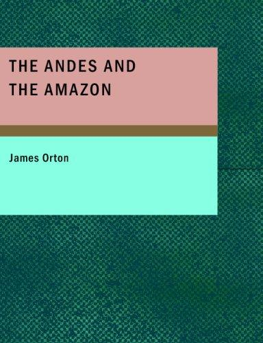 The Andes and the Amazon (Large Print Edition)