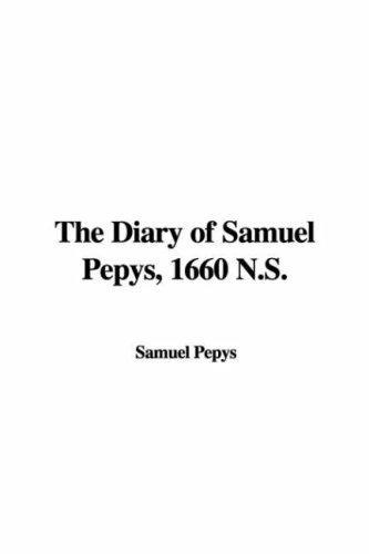 Download The Diary of Samuel Pepys, 1660 N.S.