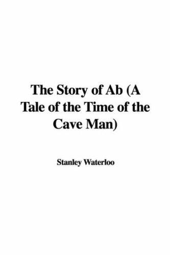 The Story of Ab (A Tale of the Time of the Cave Man)