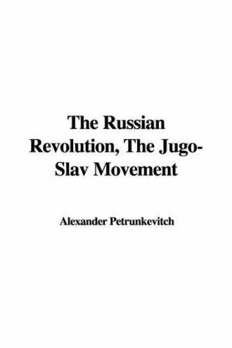 Download The Russian Revolution, The Jugo-Slav Movement
