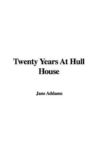 Download Twenty Years At Hull House