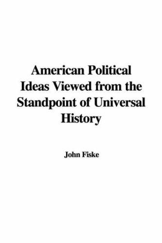 Download American Political Ideas Viewed from the Standpoint of Universal History
