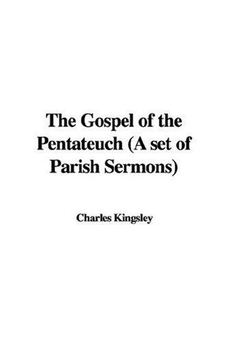 Download The Gospel of the Pentateuch (A set of Parish Sermons)
