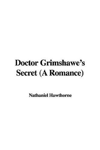 Doctor Grimshawe's Secret (A Romance)
