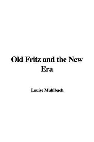Old Fritz and the New Era