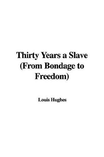 Thirty Years a Slave (From Bondage to Freedom)