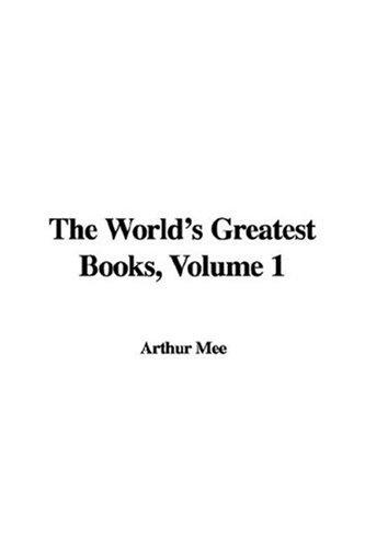 The World's Greatest Books, Volume I: Fiction by Mee, Arthur, John Alexander Hammerton, S. S. McClure, Samuel Sidney McClure, J. A. Hammerton