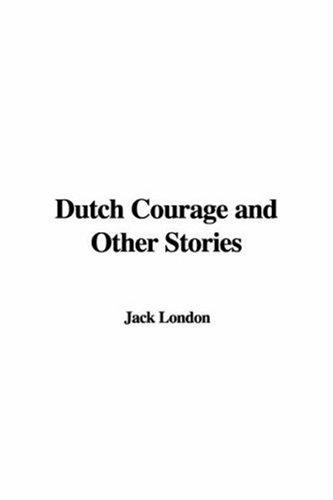 Download Dutch Courage and Other Stories