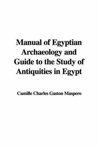 Download Manual of Egyptian Archaeology and Guide to the Study of Antiquities in Egypt