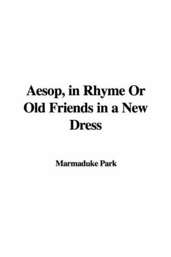 Aesop, in Rhyme Or Old Friends in a New Dress
