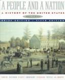 A People and a Nation: A History of the United States (Volume B: Since 1865, 5th Brief Edition)