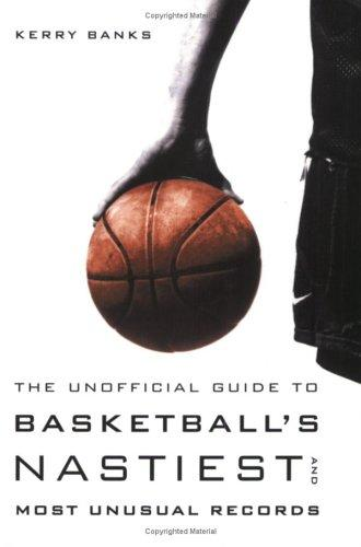 Download The unofficial guide to basketball's nastiest and most unusual records