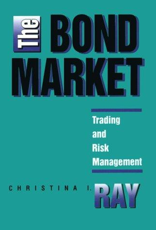 Image for The Bond Market: Trading and Risk Management