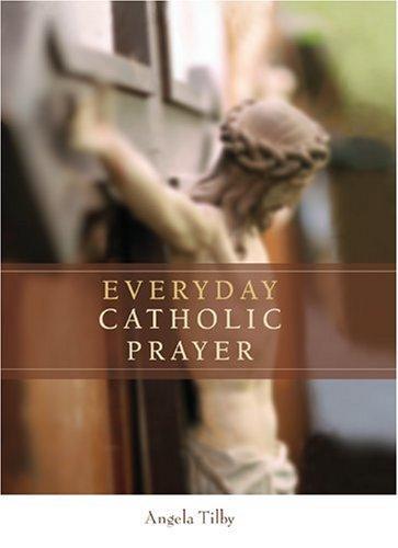 Everyday Catholic Prayer