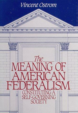 The meaning of American federalism
