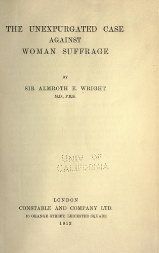 The unexpurgated case against woman suffrage
