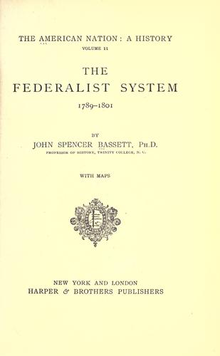 Download The Federalist system, 1789-1801.