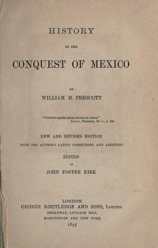 History of the conquest of Mexico.