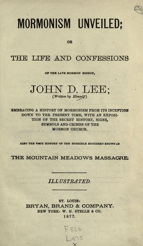 Download Mormonism unveiled; or, The life and confessions of the late Mormon bishop, John D. Lee
