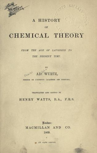 A history of chemical theory from the age of Lavoisier to the present time.