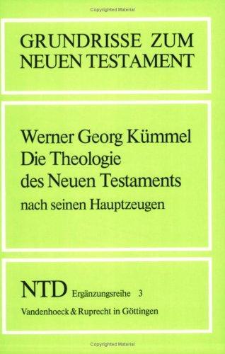 Download Die Theologie des Neuen Testaments nach seinen Hauptzeugen Jesus, Paulus, Johannes