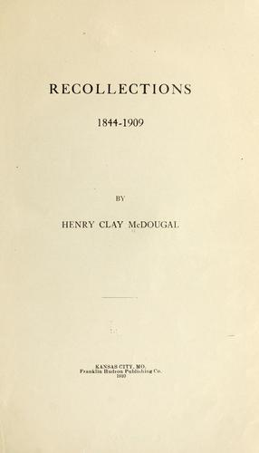Recollections, 1844-1909