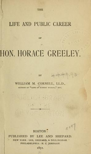 Download The life and public career of Hon. Horace Greeley.
