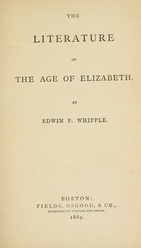 The literature of the age of Elizabeth.