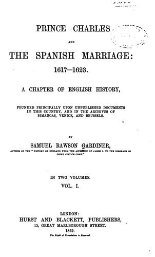 Download Prince Charles and the Spanish marriage: 1617-1623.