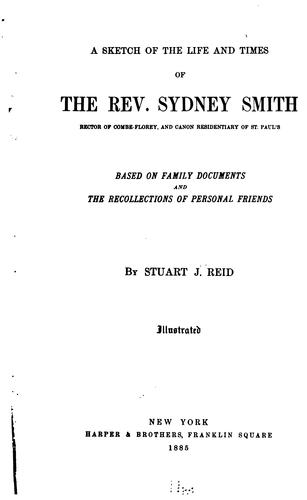 A sketch of the life and times of the Rev. Sydney Smith …