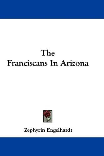 Download The Franciscans In Arizona