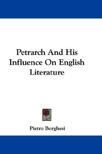 Petrarch And His Influence On English Literature