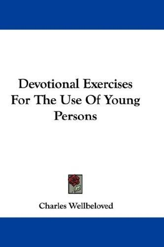 Devotional Exercises For The Use Of Young Persons