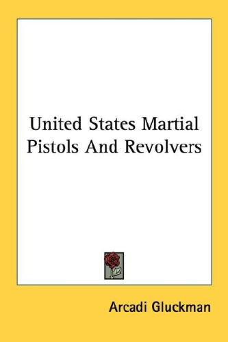 Download United States Martial Pistols And Revolvers
