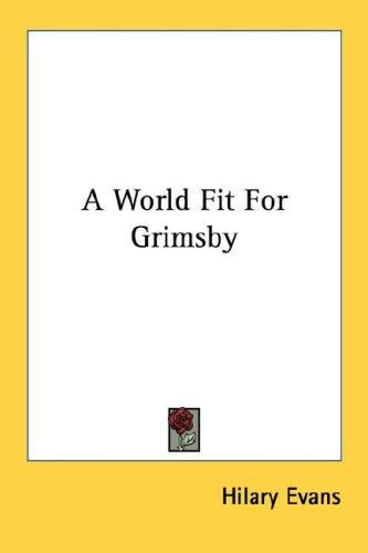 Download A World Fit For Grimsby