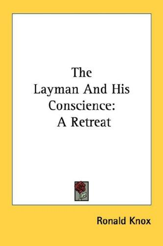 The layman and his conscience by Ronald Arbuthnott Knox