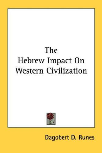Download The Hebrew Impact On Western Civilization