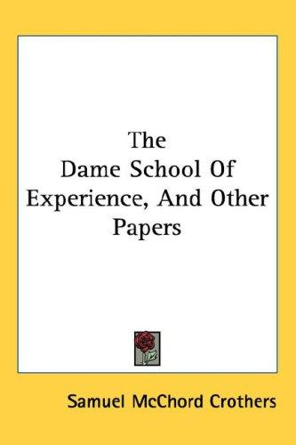 The Dame School Of Experience, And Other Papers