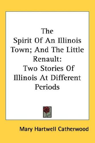 The Spirit Of An Illinois Town; And The Little Renault