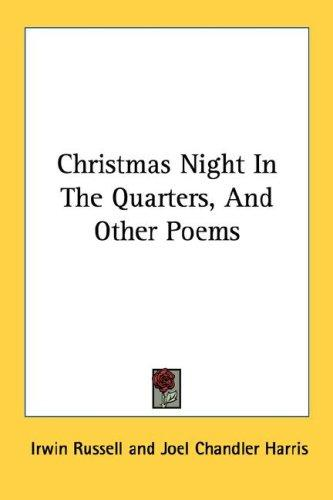 Christmas Night In The Quarters, And Other Poems