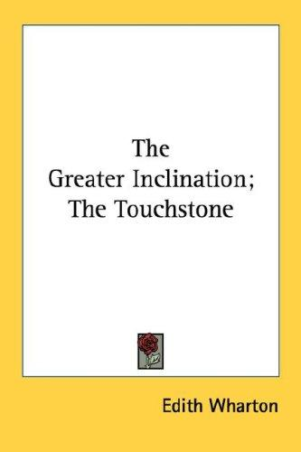 Download The Greater Inclination; The Touchstone