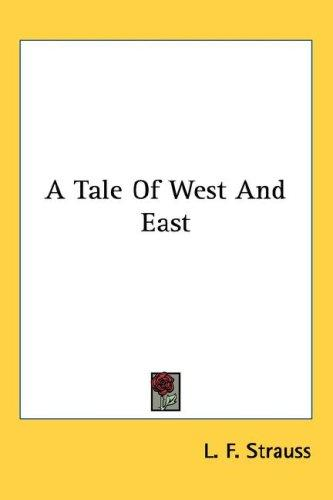 A Tale Of West And East