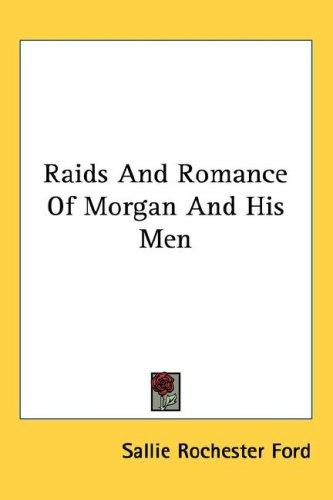 Raids And Romance Of Morgan And His Men