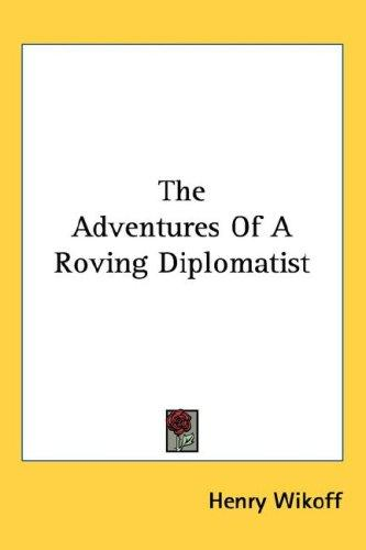 The Adventures Of A Roving Diplomatist