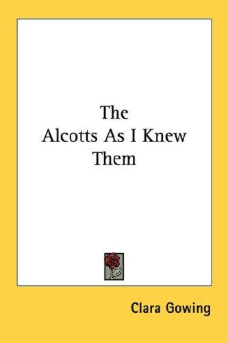 The Alcotts As I Knew Them