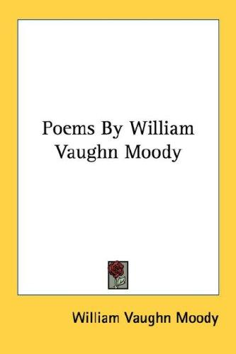 Poems By William Vaughn Moody
