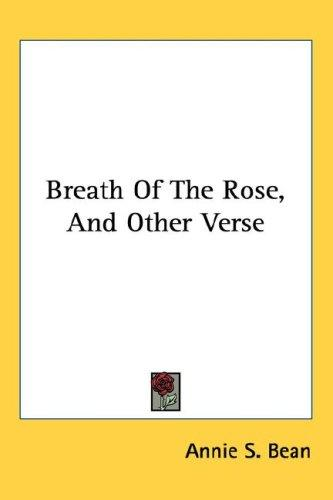 Breath Of The Rose, And Other Verse